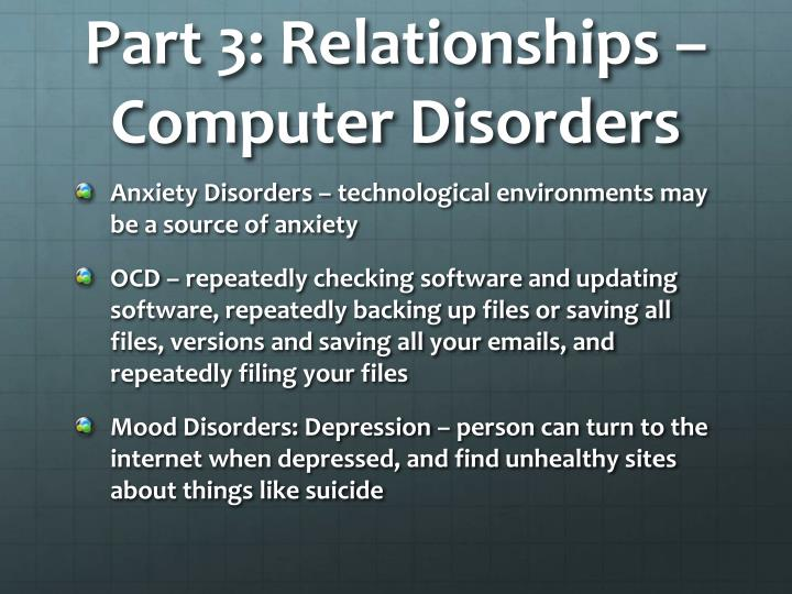 Part 3: Relationships – Computer Disorders