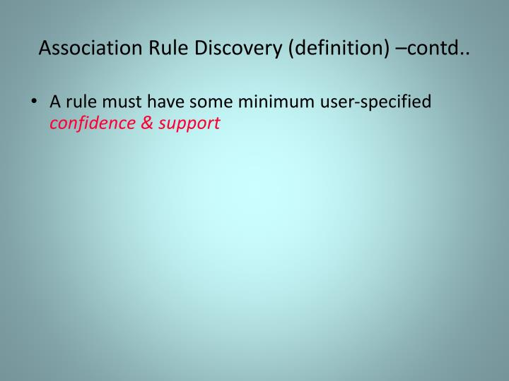 Association Rule Discovery (definition) –contd..