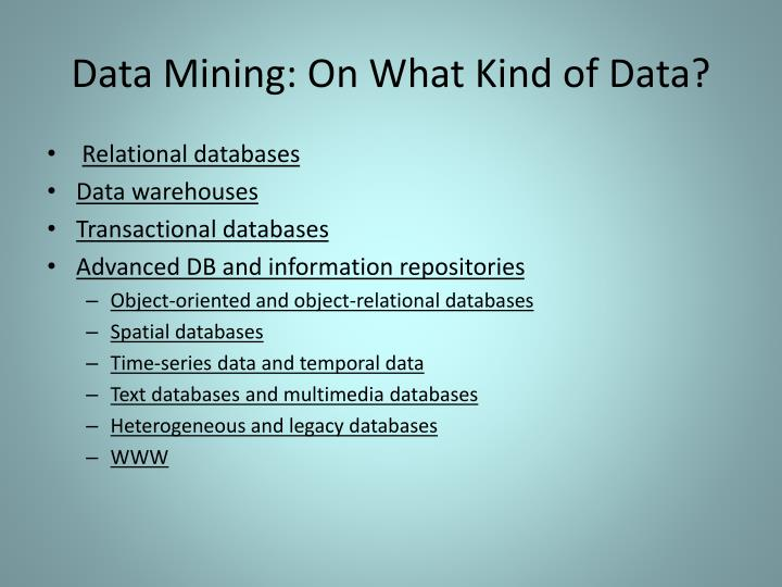 Data Mining: On What Kind of Data?