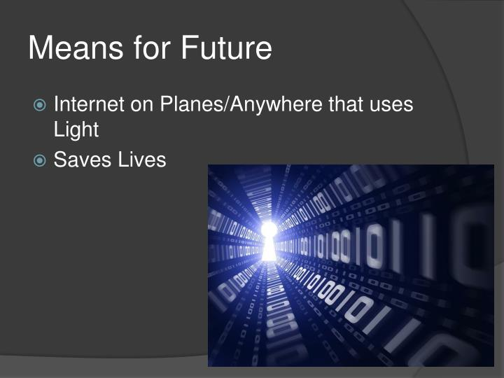 Means for Future