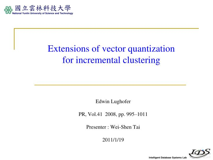 Extensions of vector quantization for incremental clustering