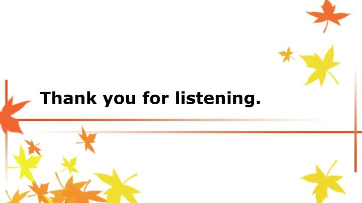 Thank you for listening.