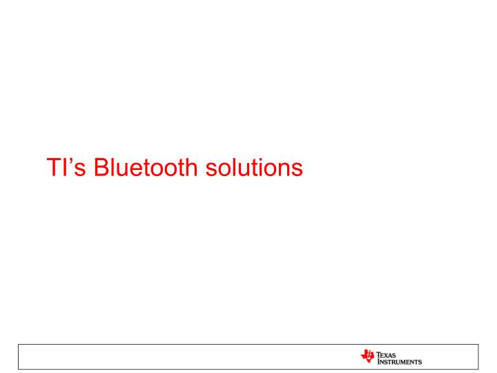TI's Bluetooth solutions
