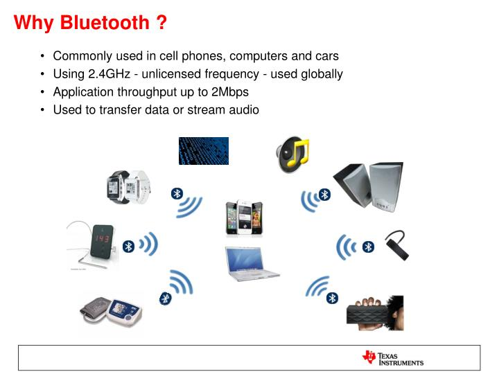 Why Bluetooth ?