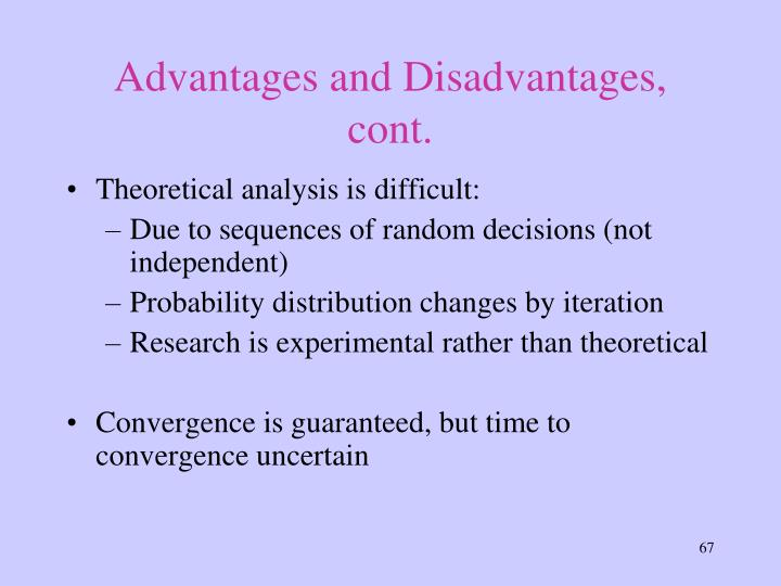 Advantages and Disadvantages, cont.