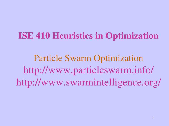 ISE 410 Heuristics in Optimization