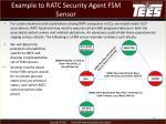 example to ratc security agent fsm sensor