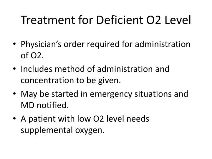 Treatment for Deficient O2 Level