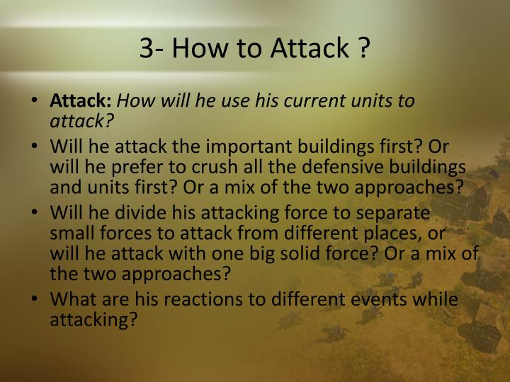 3- How to Attack ?