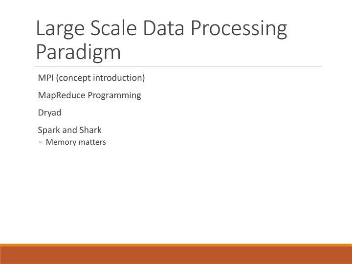 Large Scale Data Processing Paradigm