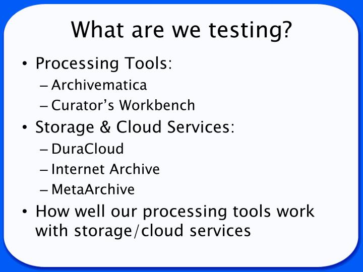 What are we testing?