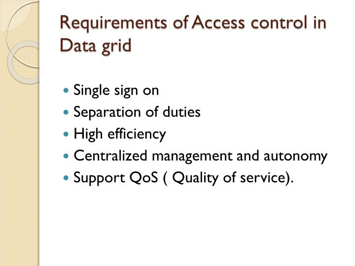 Requirements of Access control in Data grid