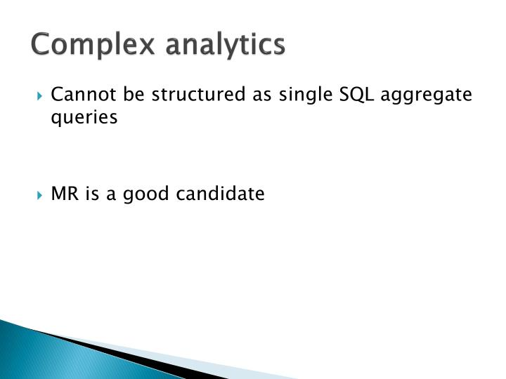 Complex analytics