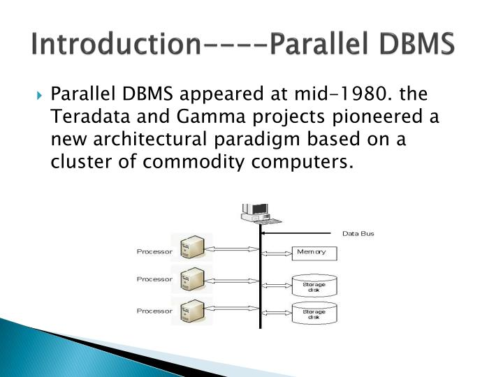 Introduction----Parallel DBMS
