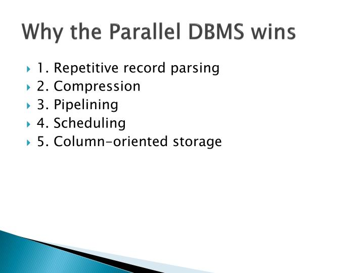 Why the Parallel DBMS wins