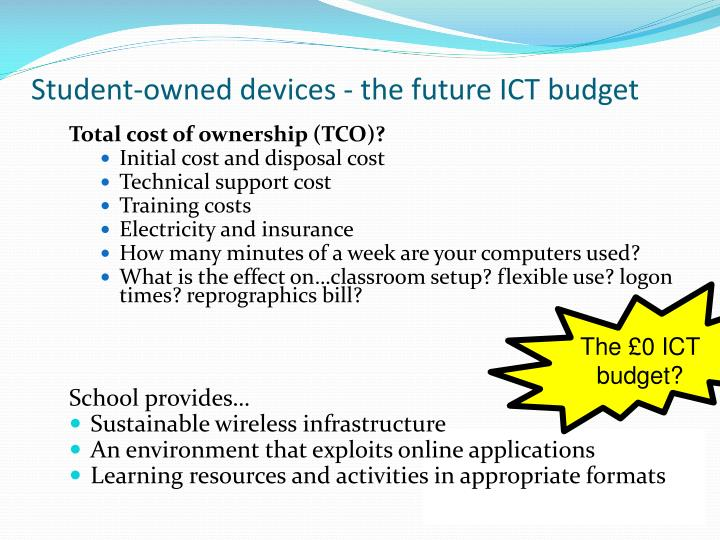 Student-owned devices - the future ICT budget