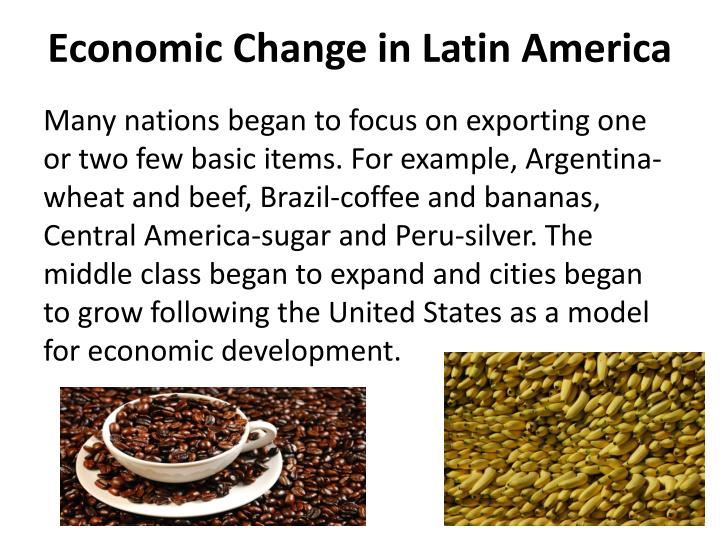 Economic Change in Latin America
