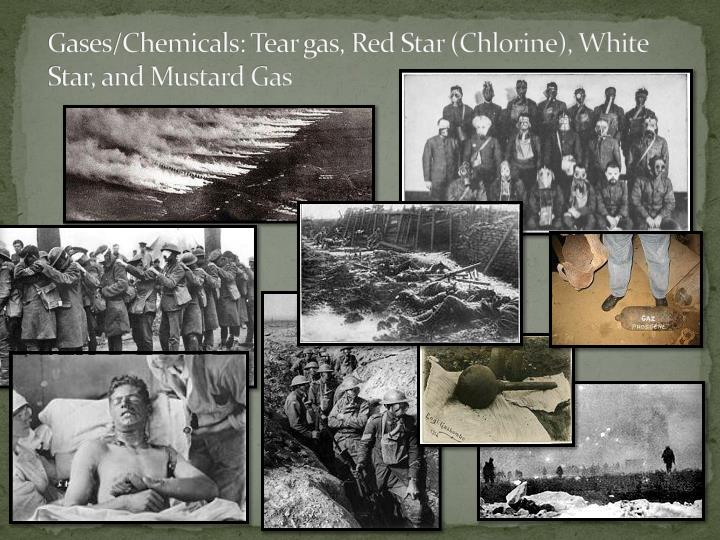 Gases/Chemicals: Tear gas, Red Star (Chlorine), White Star, and Mustard Gas