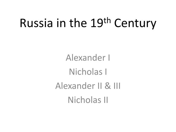 Russia in the 19 th century