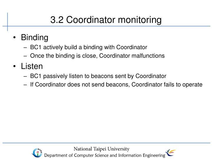 3.2 Coordinator monitoring