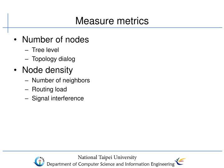 Measure metrics