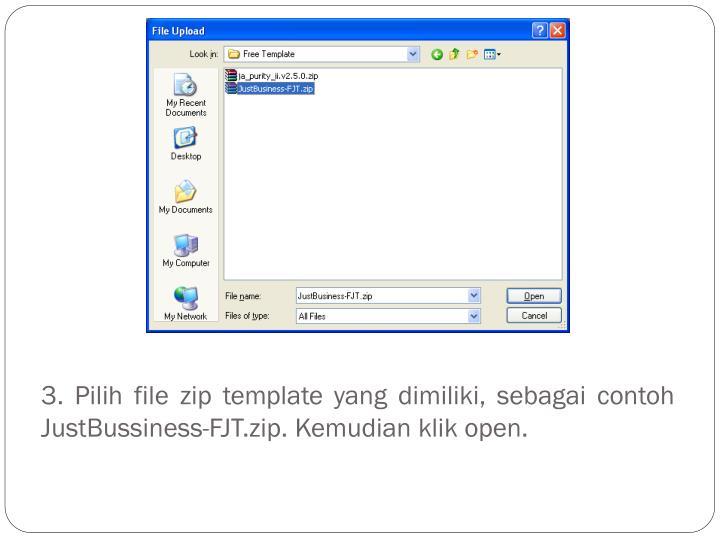 3. Pilih file zip template yang dimiliki,