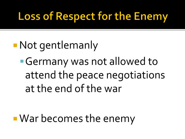 Loss of Respect for the Enemy