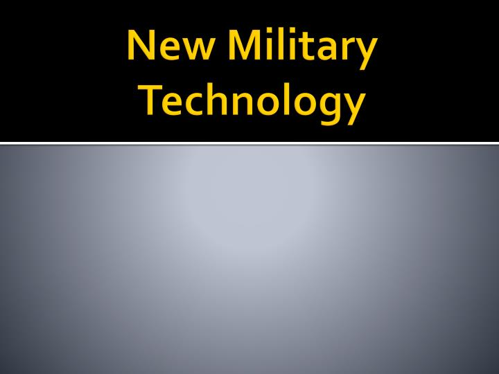 New Military Technology