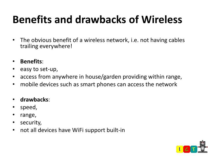 Benefits and drawbacks of Wireless