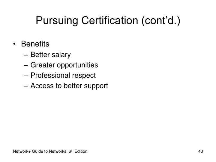 Pursuing Certification (cont'd.)