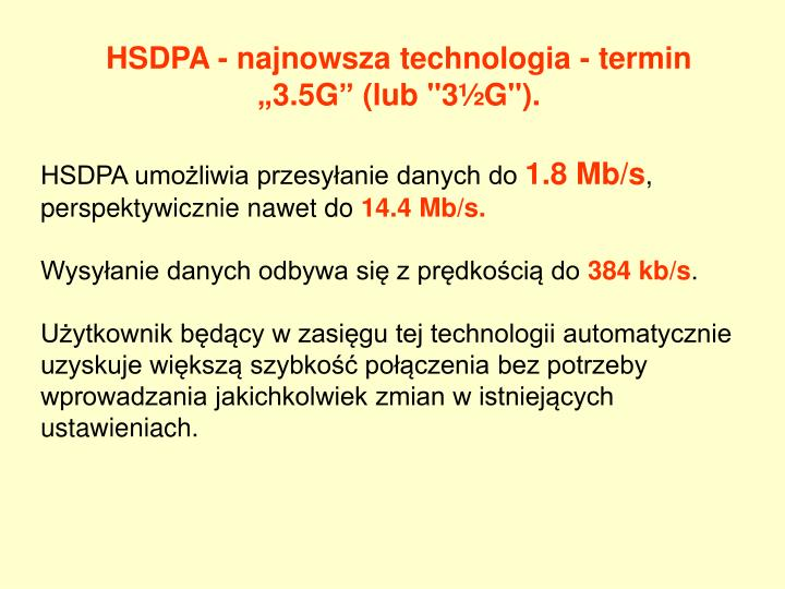 "HSDPA - najnowsza technologia - termin ""3.5G"" (lub ""3½G"")."