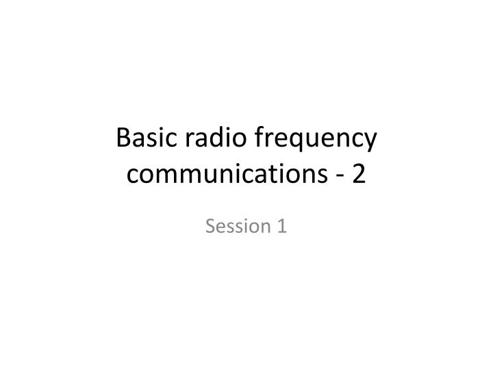 Basic radio frequency communications 2