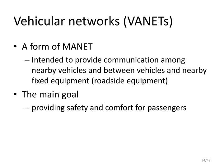 Vehicular networks (VANETs)