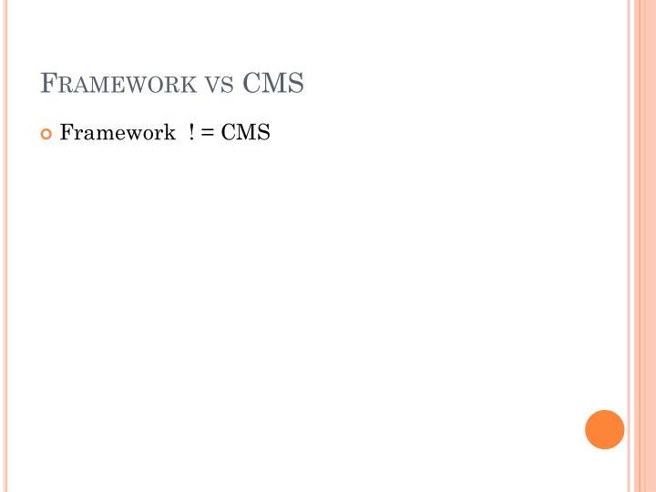 Framework vs CMS