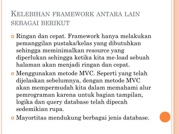 Kelebihan framework antara lain sebagai berikut