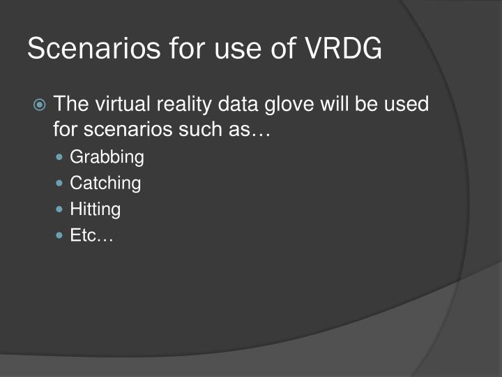 Scenarios for use of VRDG