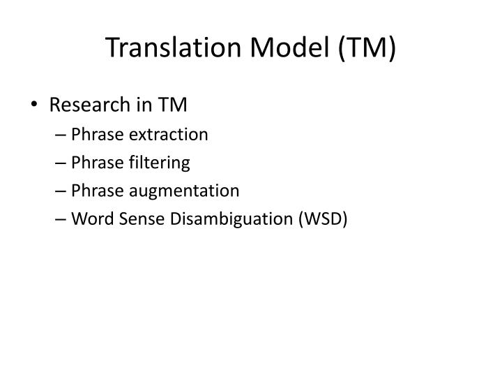 Translation Model (TM)