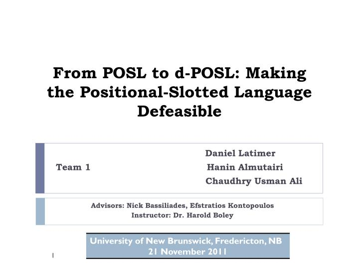 From posl to d posl making the positional slotted language defeasible