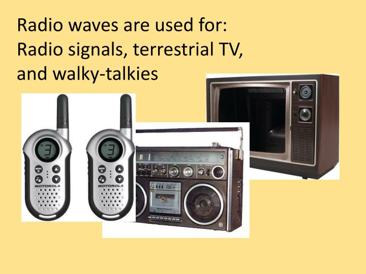 Radio waves are used for: