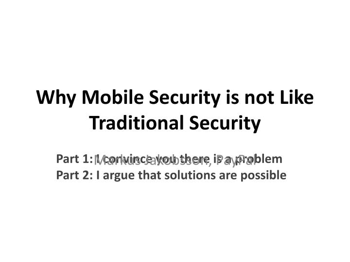 Why mobile security is not like traditional security