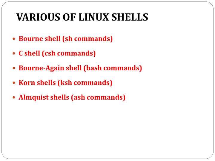 VARIOUS OF LINUX SHELLS