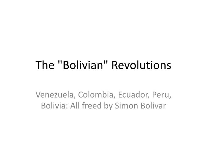 "The ""Bolivian"" Revolutions"