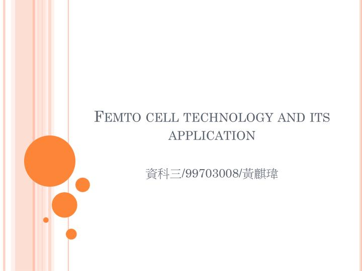 Femto cell technology and its application