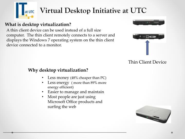 Virtual Desktop Initiative at UTC