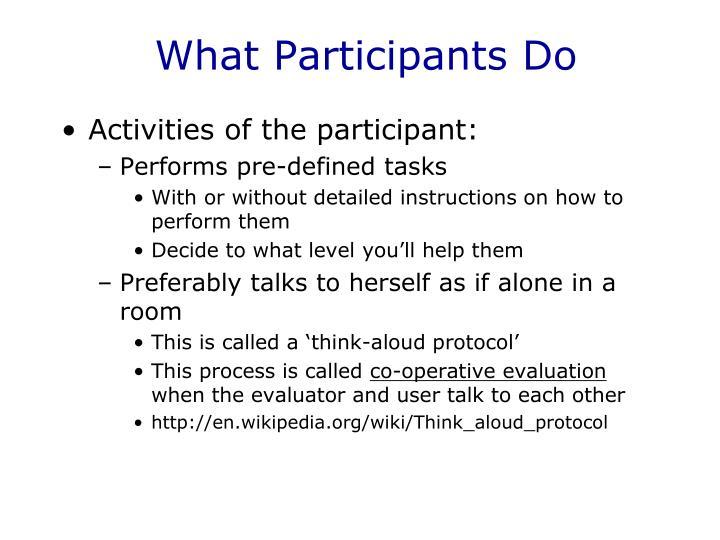 What Participants Do