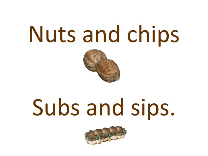 Nuts and chips