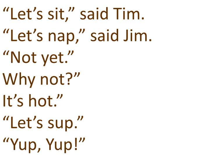 """Let's sit,"" said Tim."