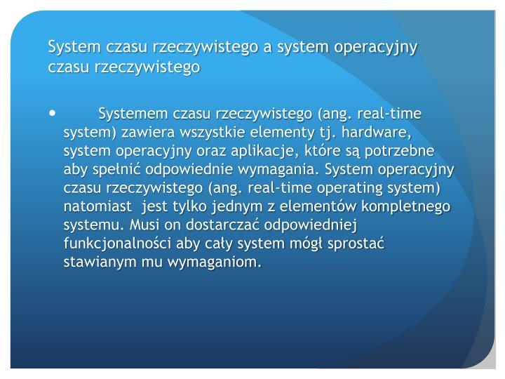 System czasu rzeczywistego a system operacyjny czasu rzeczywistego