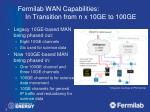 fermilab wan capabilities in transition from n x 10ge to 100ge