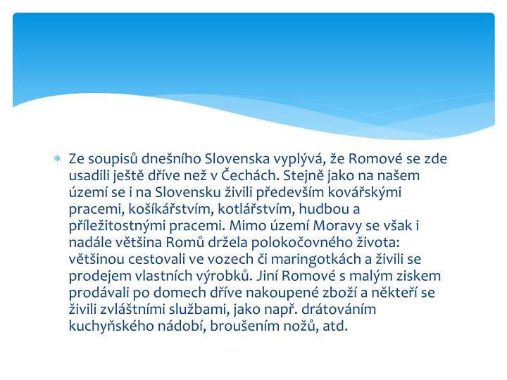 Ze soupisů dnešního Slovenska vyplývá, že Romové se zde usadili